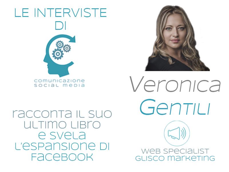 Volete sapere come e dove si espanderà Facebook? Leggete cosa dice Veronica Gentili